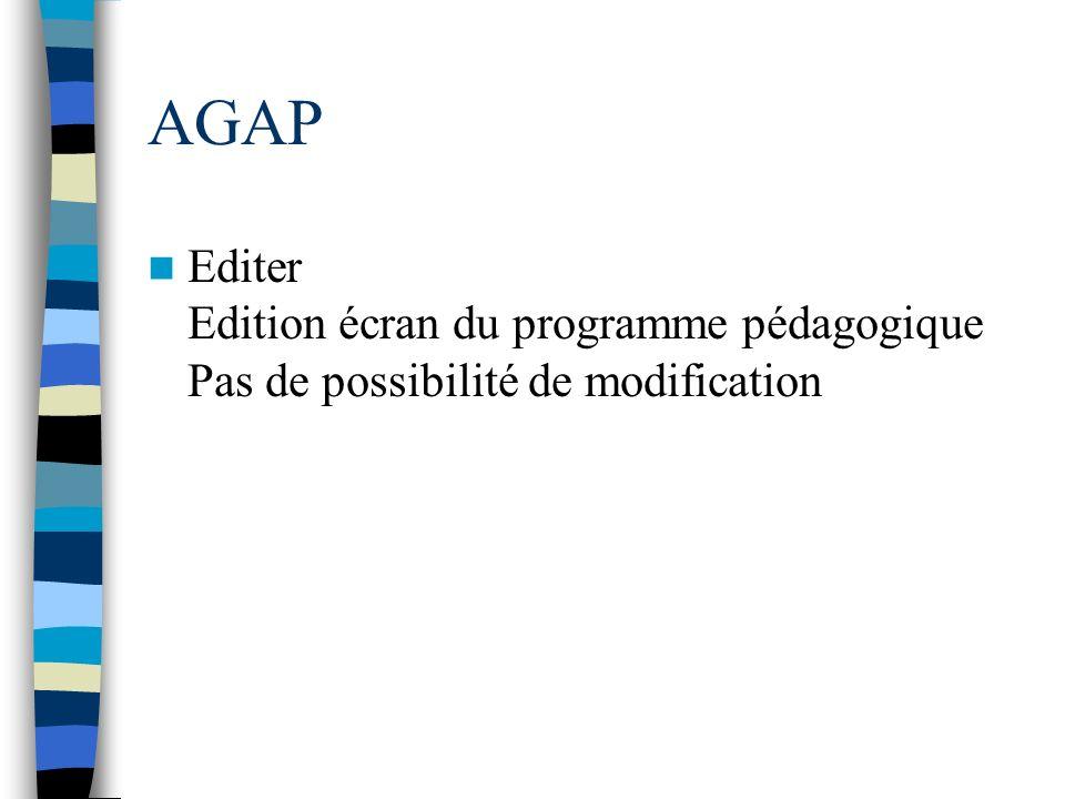 AGAP Editer Edition écran du programme pédagogique Pas de possibilité de modification