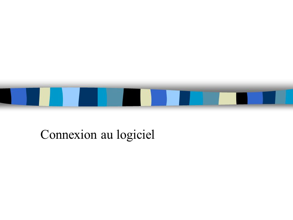 Connexion au logiciel