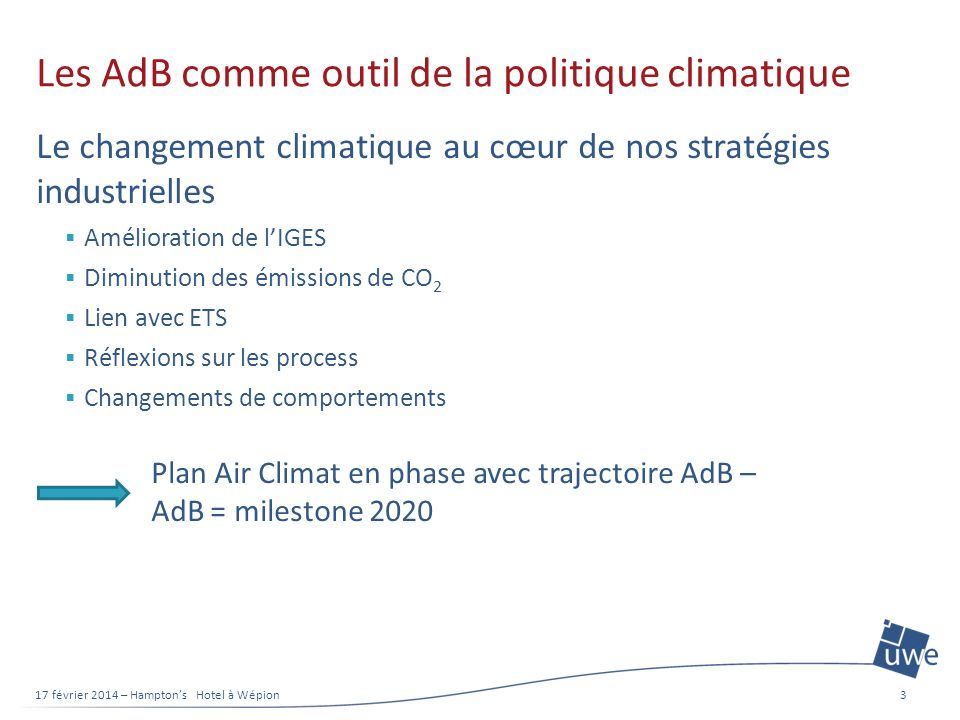 Les AdB comme outil de la politique climatique Le changement climatique au cœur de nos stratégies industrielles Amélioration de lIGES Diminution des é