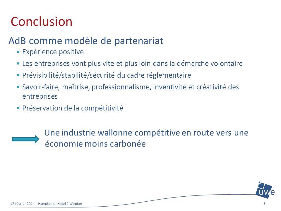 Conclusion AdB comme modèle de partenariat Expérience positive Les entreprises vont plus vite et plus loin dans la démarche volontaire Prévisibilité/s