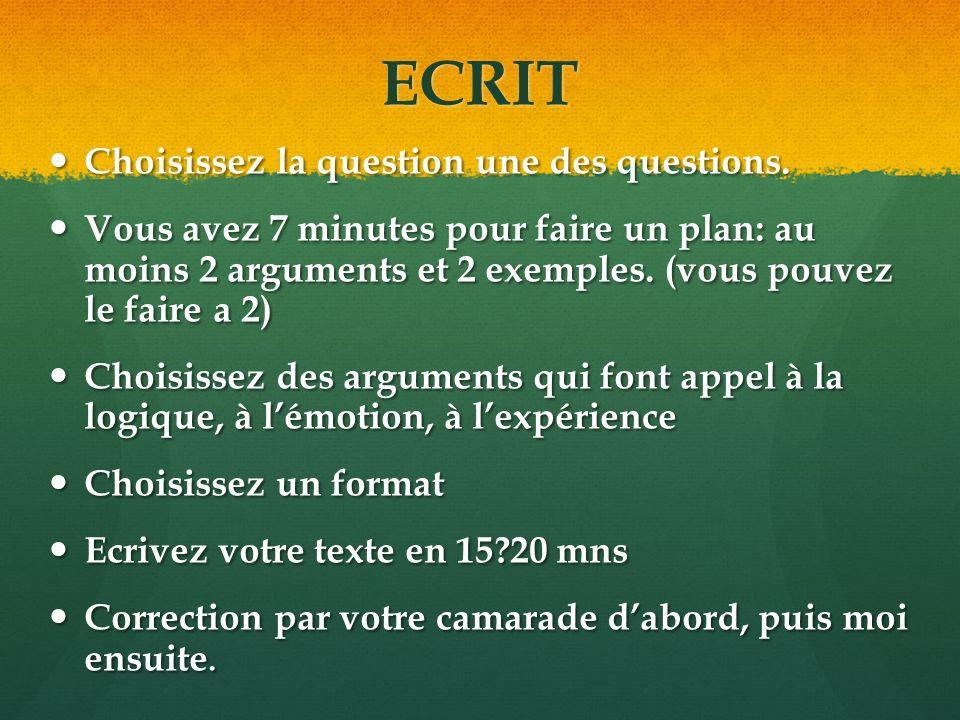 ECRIT Choisissez la question une des questions.Choisissez la question une des questions.
