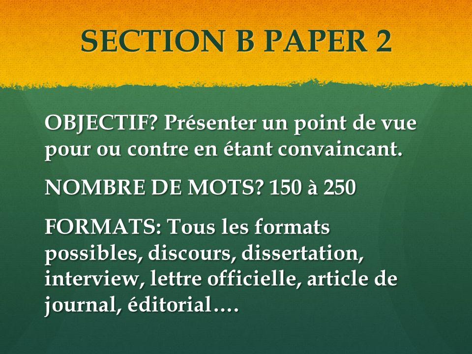 SECTION B PAPER 2 OBJECTIF.Présenter un point de vue pour ou contre en étant convaincant.