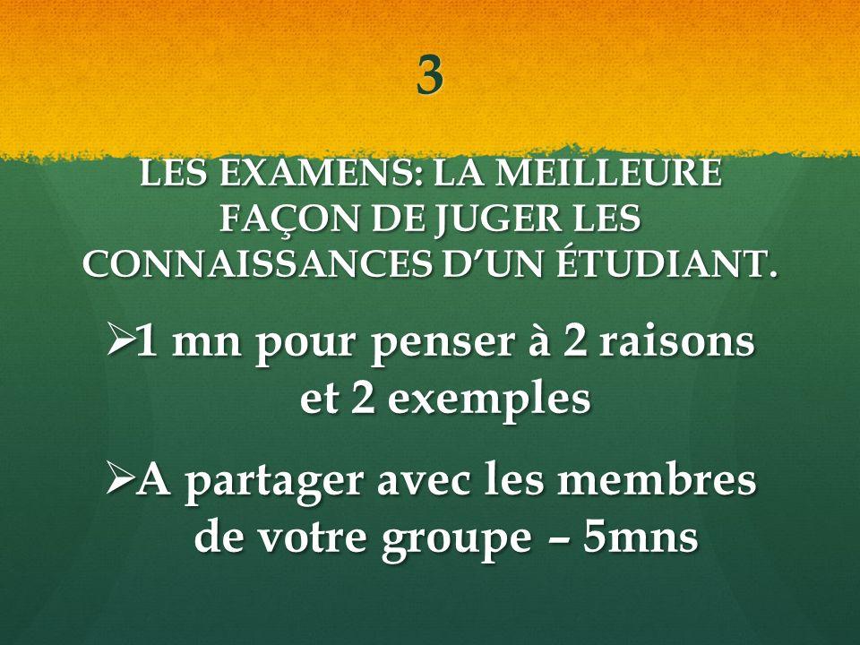3 LES EXAMENS: LA MEILLEURE FAÇON DE JUGER LES CONNAISSANCES DUN ÉTUDIANT.