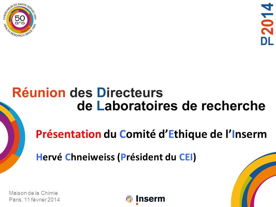 Maison de la Chimie Paris, 11 février 2014 Présentation du Comité dEthique de lInserm Hervé Chneiweiss (Président du CEI)