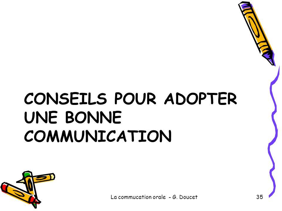 CONSEILS POUR ADOPTER UNE BONNE COMMUNICATION La commucation orale - G. Doucet35