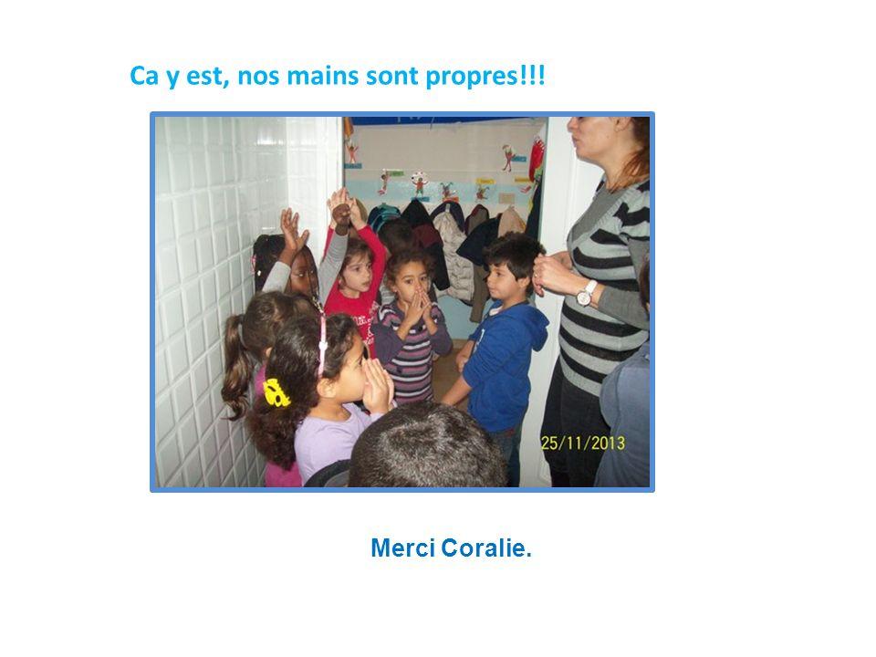 Ca y est, nos mains sont propres!!! Merci Coralie.