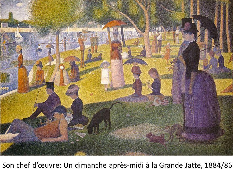 Son chef dœuvre: Un dimanche après-midi à la Grande Jatte, 1884/86