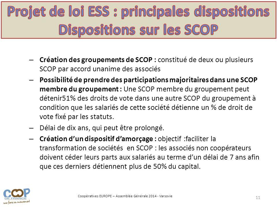 Coopératives EUROPE – Assemblée Générale 2014 - Varsovie – Création des groupements de SCOP : constitué de deux ou plusieurs SCOP par accord unanime d