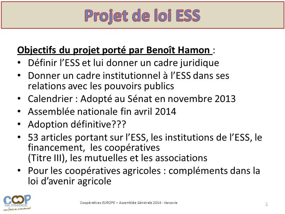Coopératives EUROPE – Assemblée Générale 2014 - Varsovie Objectifs du projet porté par Benoît Hamon : Définir lESS et lui donner un cadre juridique Do