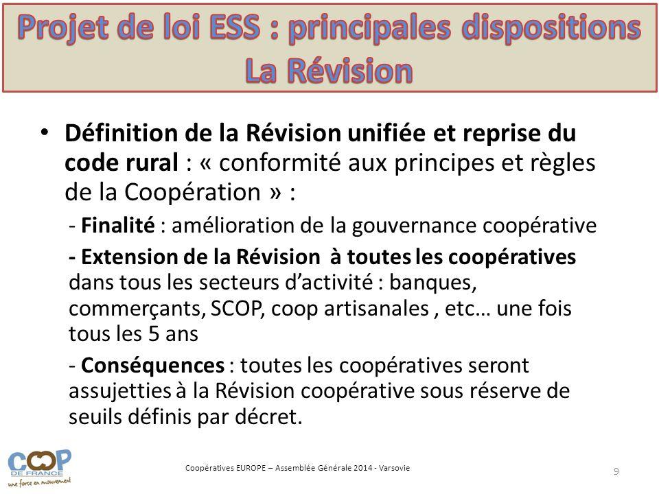 Coopératives EUROPE – Assemblée Générale 2014 - Varsovie Définition de la Révision unifiée et reprise du code rural : « conformité aux principes et rè