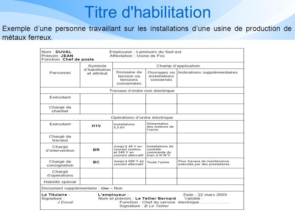 Titre d habilitation Exemple dune personne travaillant sur les installations dune usine de production de métaux ferreux.