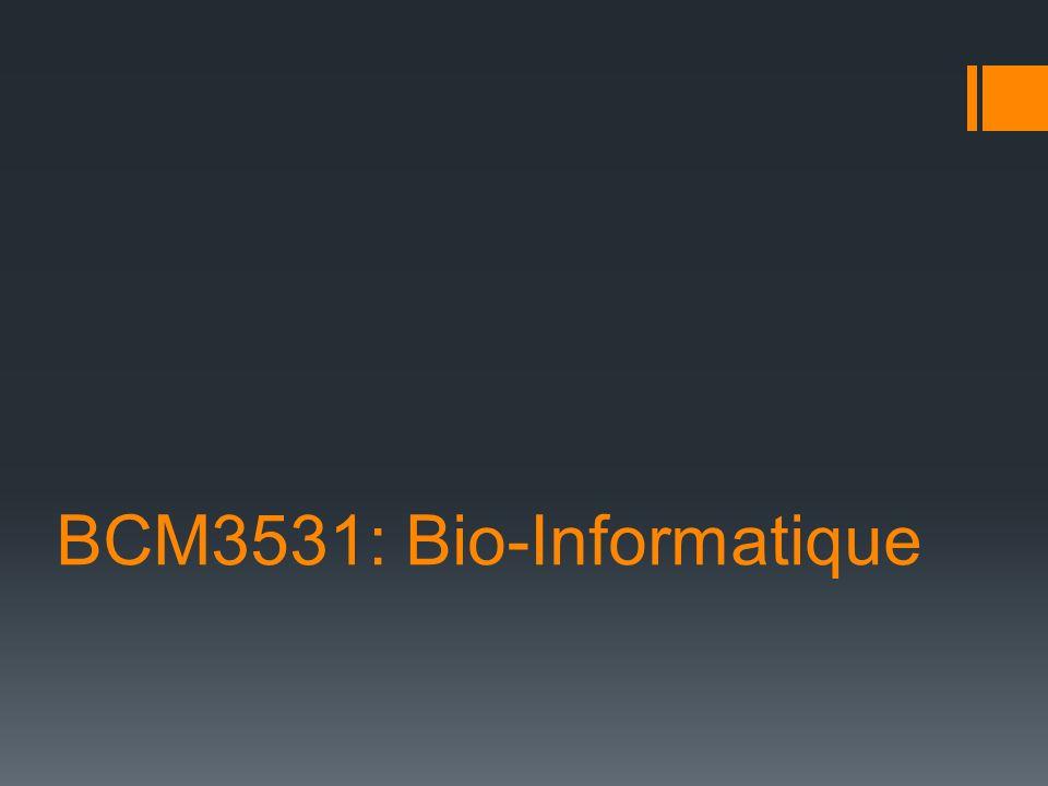 BCM3531: Bio-Informatique
