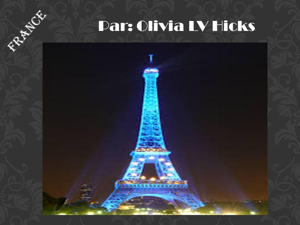France Par: Olivia LV Hicks