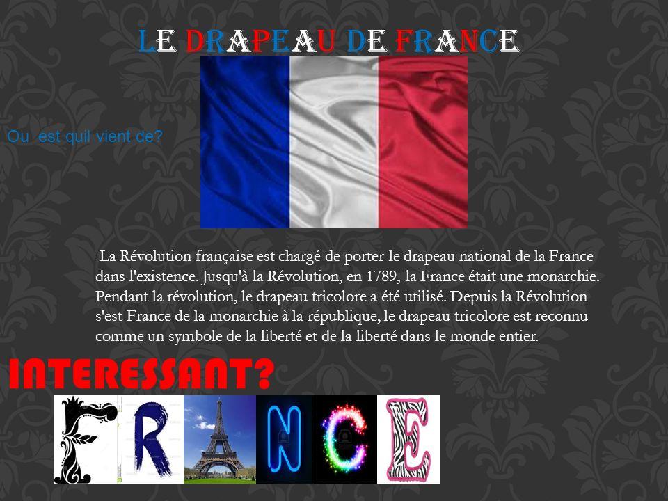 Le DRAPEAU DE FRANCE La Révolution française est chargé de porter le drapeau national de la France dans l'existence. Jusqu'à la Révolution, en 1789, l