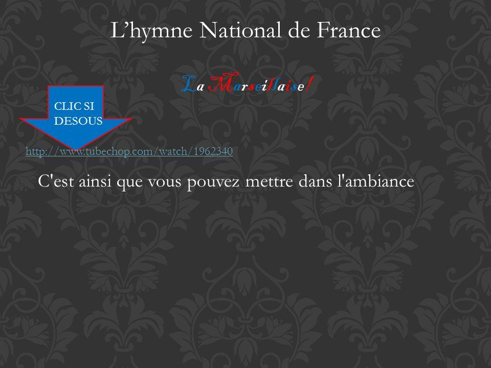 Lhymne National de France C'est ainsi que vous pouvez mettre dans l'ambiance CLIC SI DESOUS La Marseillaise! http://www.tubechop.com/watch/1962340