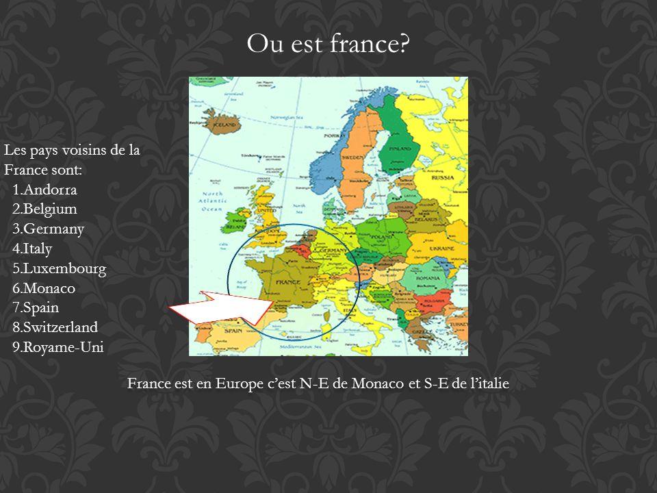 Ou est france? Les pays voisins de la France sont: 1.Andorra 2.Belgium 3.Germany 4.Italy 5.Luxembourg 6.Monaco 7.Spain 8.Switzerland 9.Royame-Uni Fran