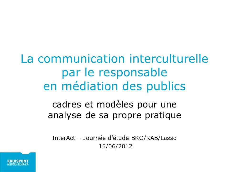 La communication interculturelle par le responsable en médiation des publics cadres et modèles pour une analyse de sa propre pratique InterAct – Journ