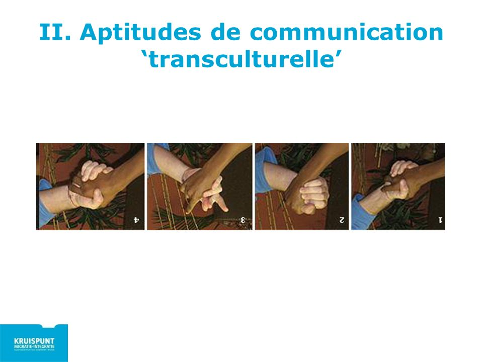II. Aptitudes de communication transculturelle