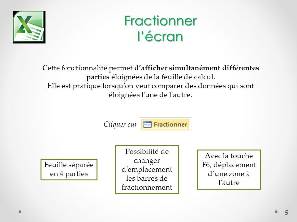 5 Fractionnerlécran Cette fonctionnalité permet dafficher simultanément différentes parties éloignées de la feuille de calcul.