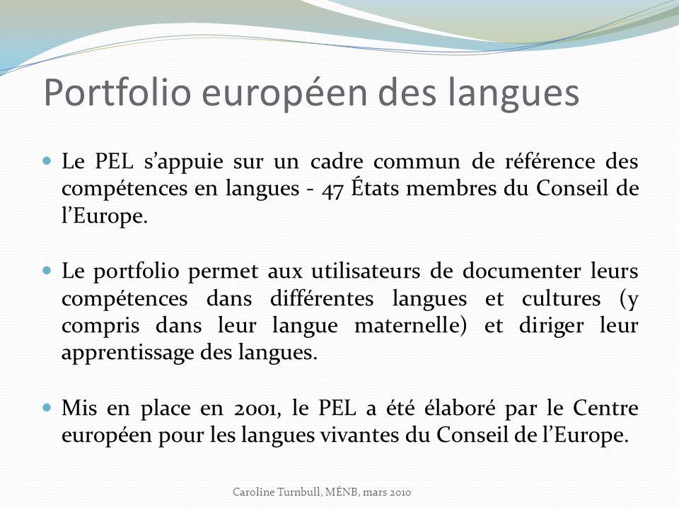 Portfolio européen des langues Le PEL sappuie sur un cadre commun de référence des compétences en langues - 47 États membres du Conseil de lEurope.