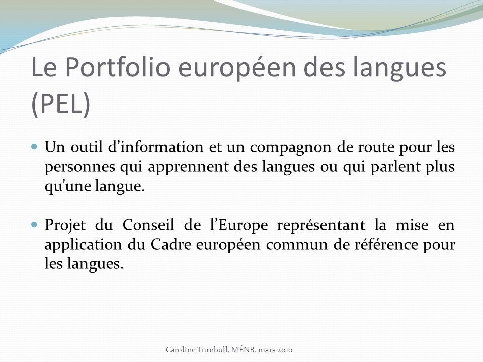 Des objectifs du portfolio Encourager les apprenants à valoriser leur apprentissage des langues et des cultures pendant toute leur vie.