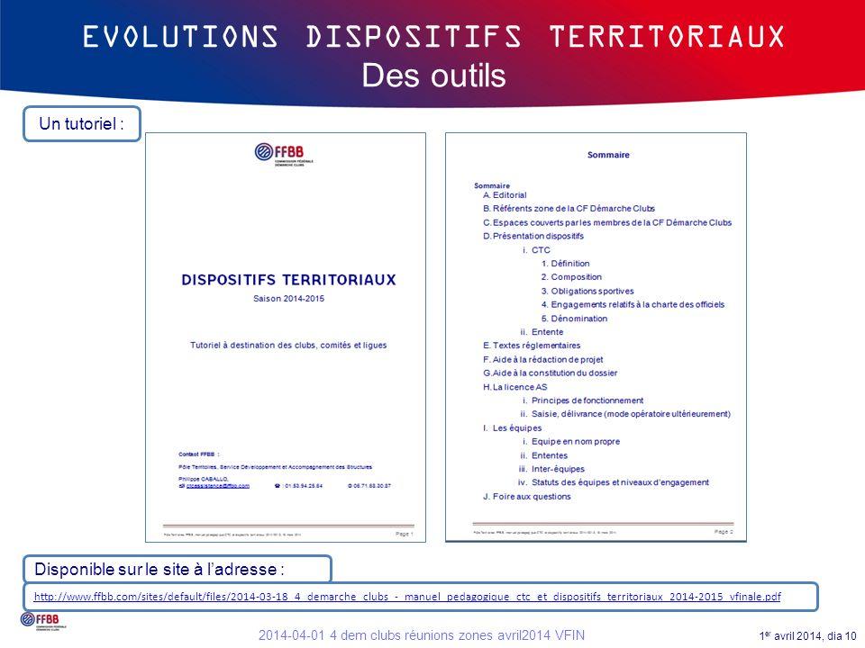 1 er avril 2014, dia 10 2014-04-01 4 dem clubs réunions zones avril2014 VFIN EVOLUTIONS DISPOSITIFS TERRITORIAUX Des outils http://www.ffbb.com/sites/