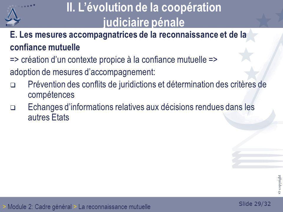 Slide 29/32 © copyright E. Les mesures accompagnatrices de la reconnaissance et de la confiance mutuelle => création dun contexte propice à la confian