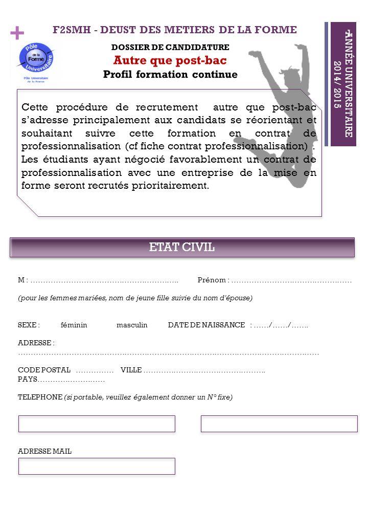 + F2SMH - DEUST DES METIERS DE LA FORME ANNÉE UNIVERSITAIRE 2014/ 2015 ETAT CIVIL M : ………………………………………………….. Prénom : ………………………………………… (pour les femmes