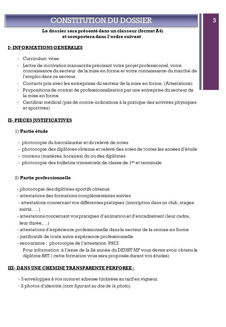 + CONSTITUTION DU DOSSIER Le dossier sera présenté dans un classeur (format A4) et comportera dans lordre suivant : I- INFORMATIONS GENERALES -Curricu