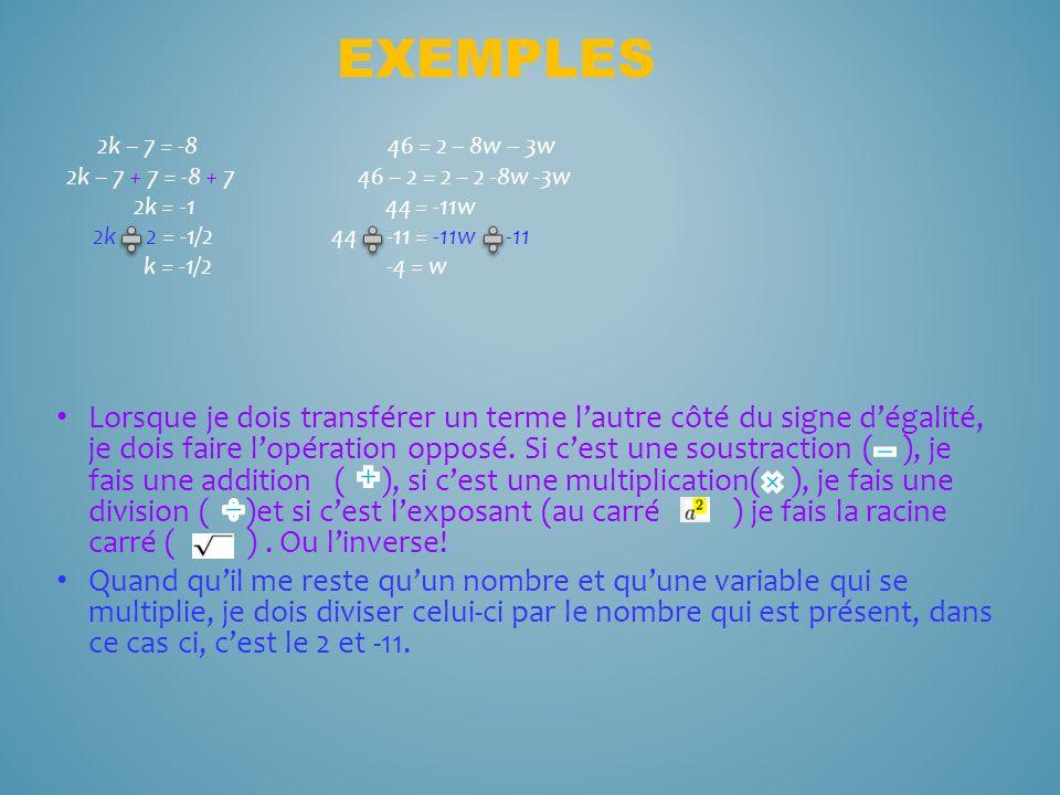 2k – 7 = -8 46 = 2 – 8w – 3w 2k – 7 + 7 = -8 + 7 46 – 2 = 2 – 2 -8w -3w 2k = -1 44 = -11w 2k 2 = -1/2 44 -11 = -11w -11 k = -1/2 -4 = w Lorsque je doi