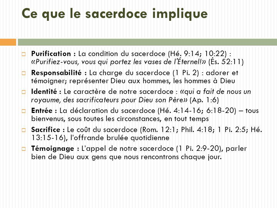 Ce que le sacerdoce implique Purification : La condition du sacerdoce (Hé.