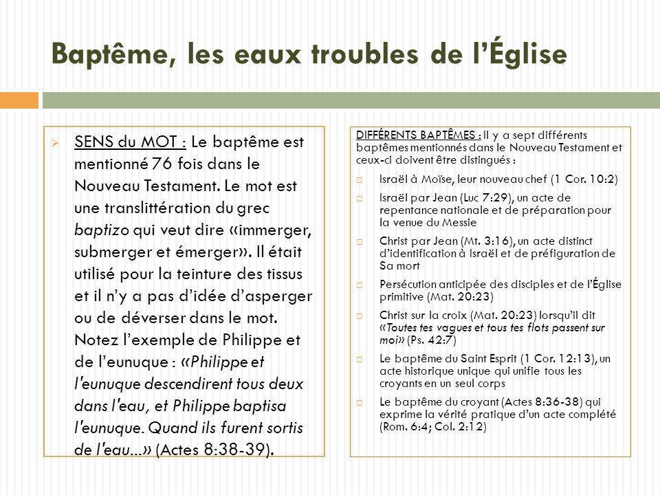 Baptême, les eaux troubles de lÉglise SENS du MOT : Le baptême est mentionné 76 fois dans le Nouveau Testament.