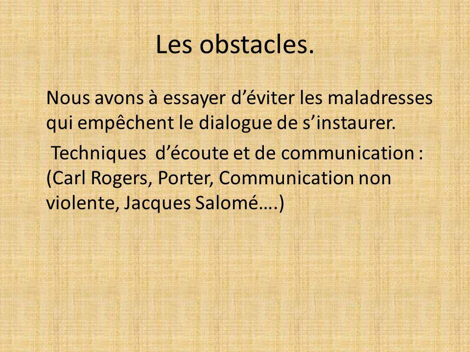 Les obstacles.