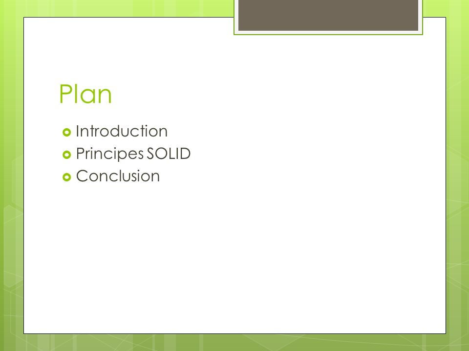 Plan Introduction Principes SOLID Conclusion