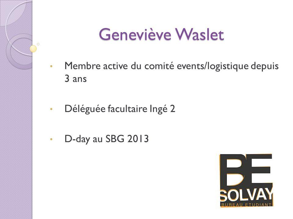 Membre active du comité events/logistique depuis 3 ans Déléguée facultaire Ingé 2 D-day au SBG 2013