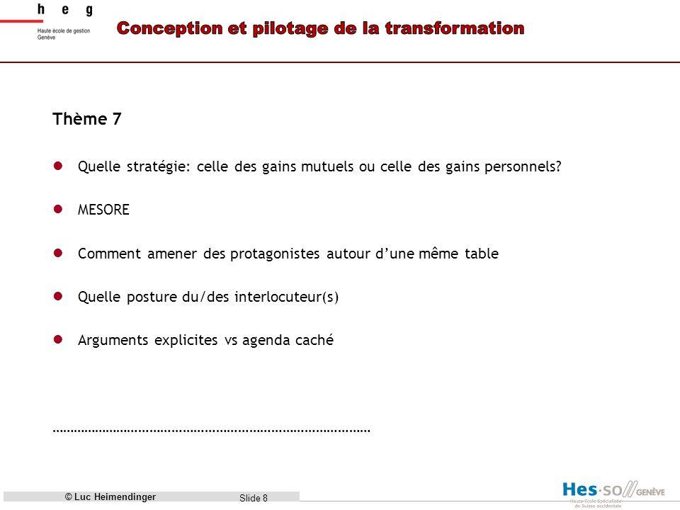 Slide 8 Thème 7 Quelle stratégie: celle des gains mutuels ou celle des gains personnels.