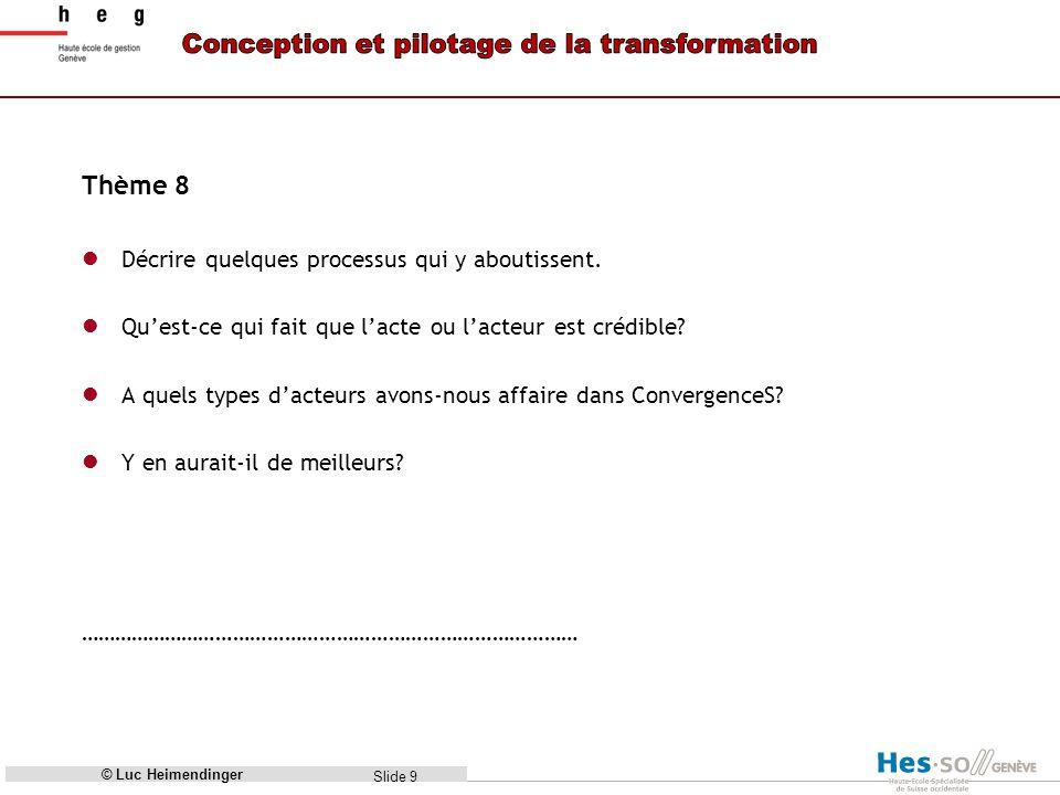 Slide 9 Thème 8 Décrire quelques processus qui y aboutissent.