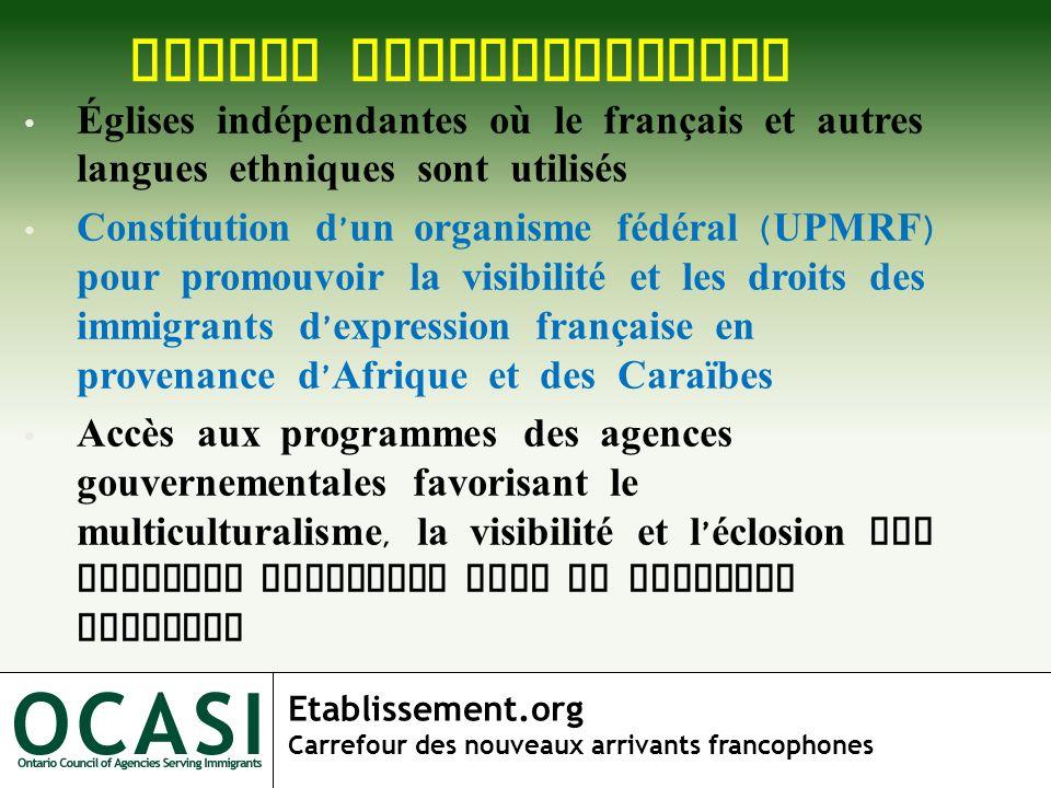 Etablissement.org Carrefour des nouveaux arrivants francophones NIVEAU INSTITUTIONNEL Églises indépendantes où le français et autres langues ethniques