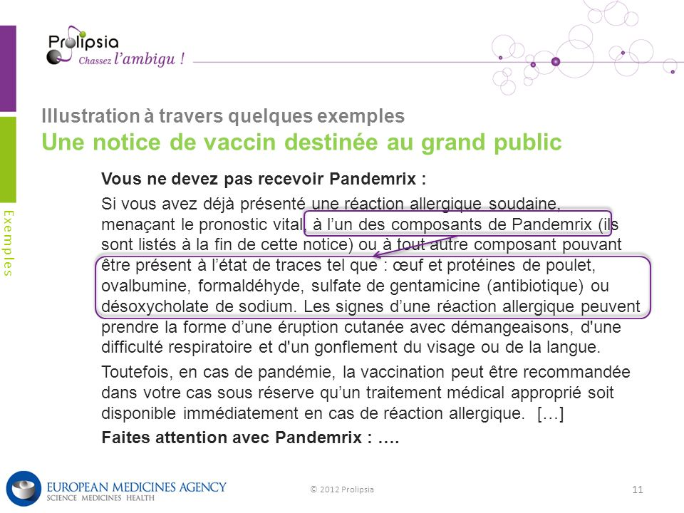 Illustration à travers quelques exemples Une notice de vaccin destinée au grand public Exemples © 2012 Prolipsia 11 Vous ne devez pas recevoir Pandemr