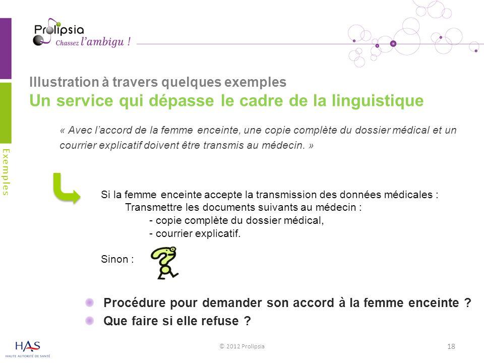 Illustration à travers quelques exemples Un service qui dépasse le cadre de la linguistique Exemples Si la femme enceinte accepte la transmission des