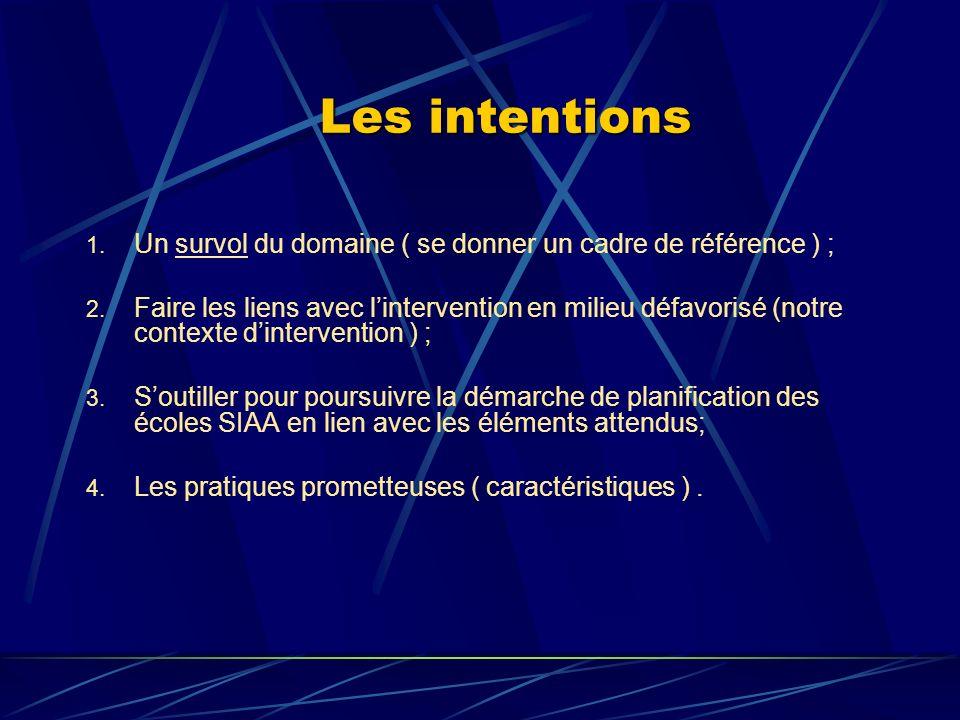 Les intentions 1. Un survol du domaine ( se donner un cadre de référence ) ; 2.