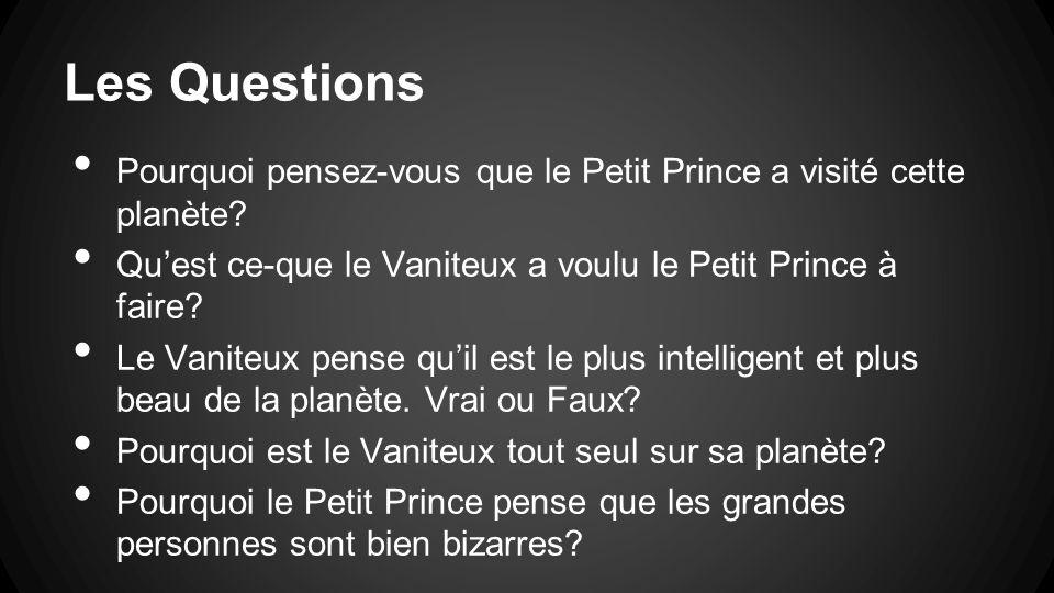 Les Questions Pourquoi pensez-vous que le Petit Prince a visité cette planète.
