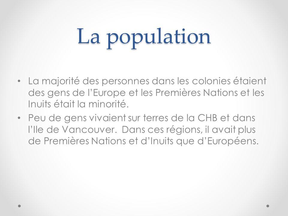 La population La majorité des personnes dans les colonies étaient des gens de lEurope et les Premières Nations et les Inuits était la minorité. Peu de