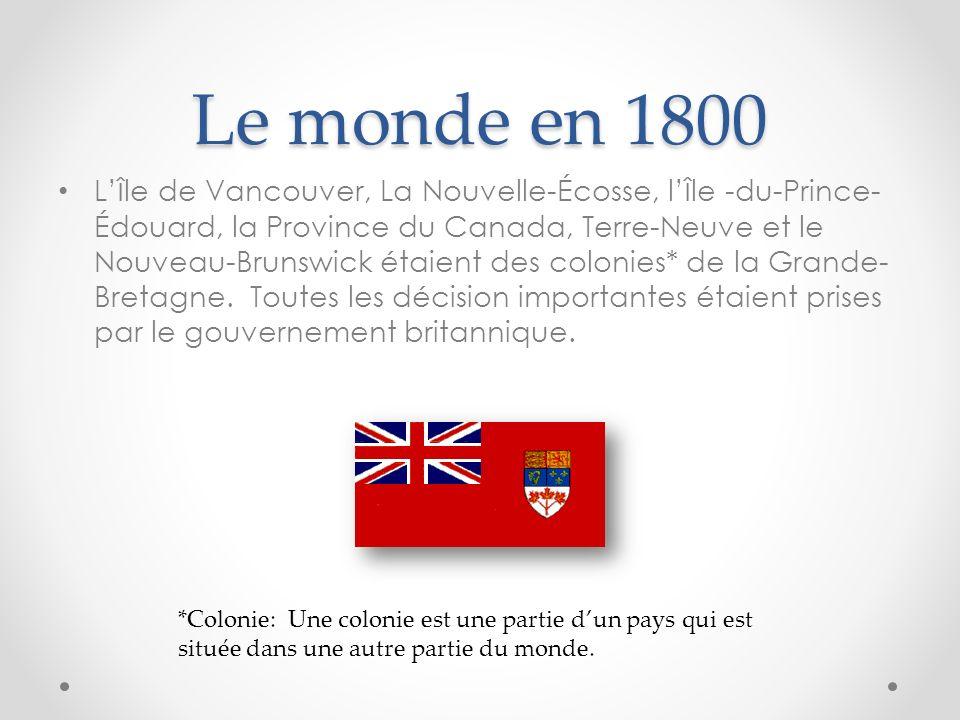 Le monde en 1800 L Î le de Vancouver, La Nouvelle-Écosse, l Î le -du-Prince- Édouard, la Province du Canada, Terre-Neuve et le Nouveau-Brunswick étaie