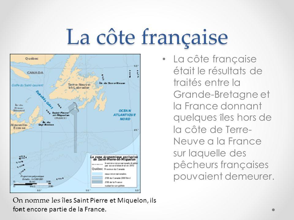 La côte française La côte française était le résultats de traités entre la Grande-Bretagne et la France donnant quelques î les hors de la côte de Terr