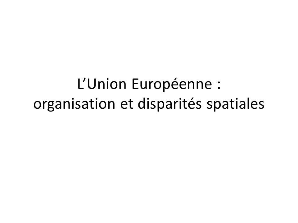 LUnion Européenne : organisation et disparités spatiales
