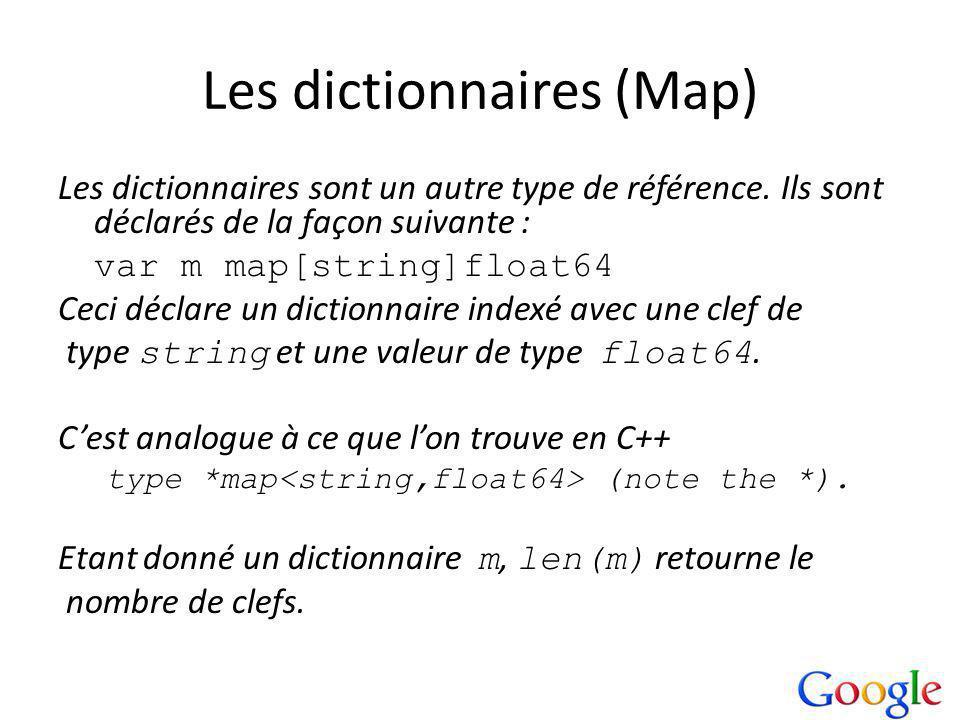 Les dictionnaires (Map) Les dictionnaires sont un autre type de référence.