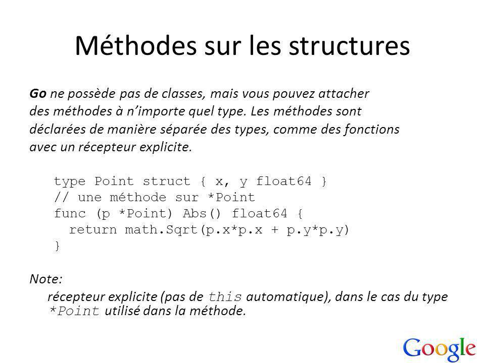 Méthodes sur les structures Go ne possède pas de classes, mais vous pouvez attacher des méthodes à nimporte quel type.