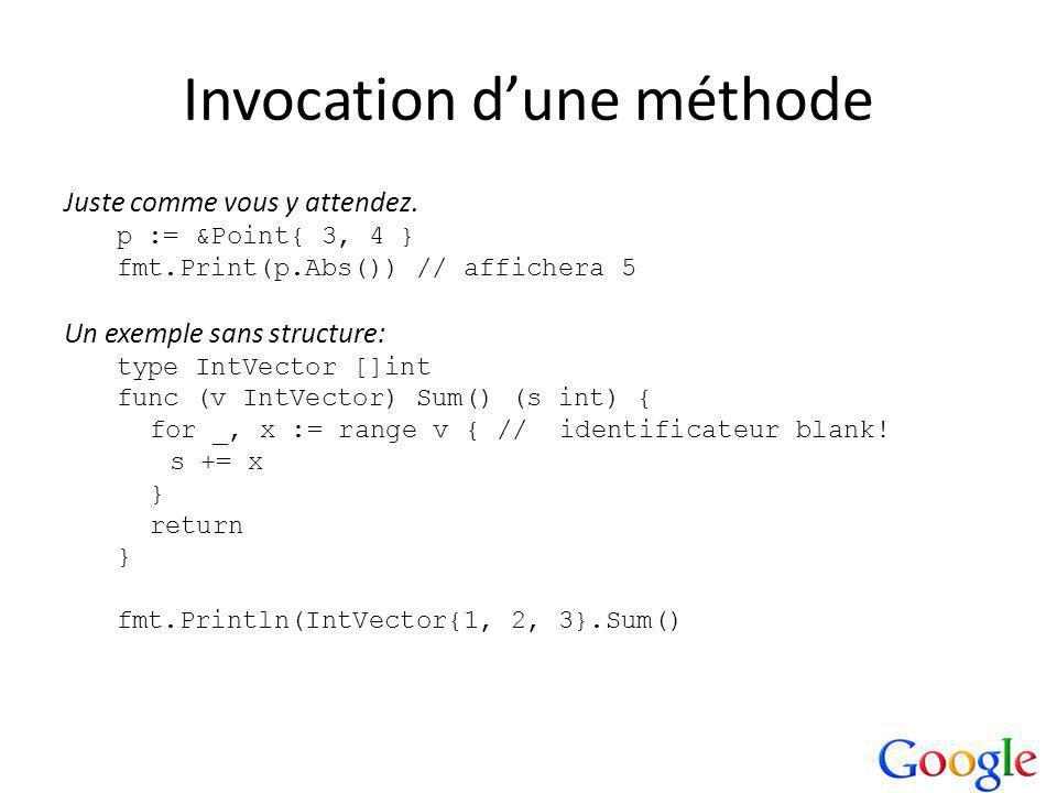Invocation dune méthode Juste comme vous y attendez.