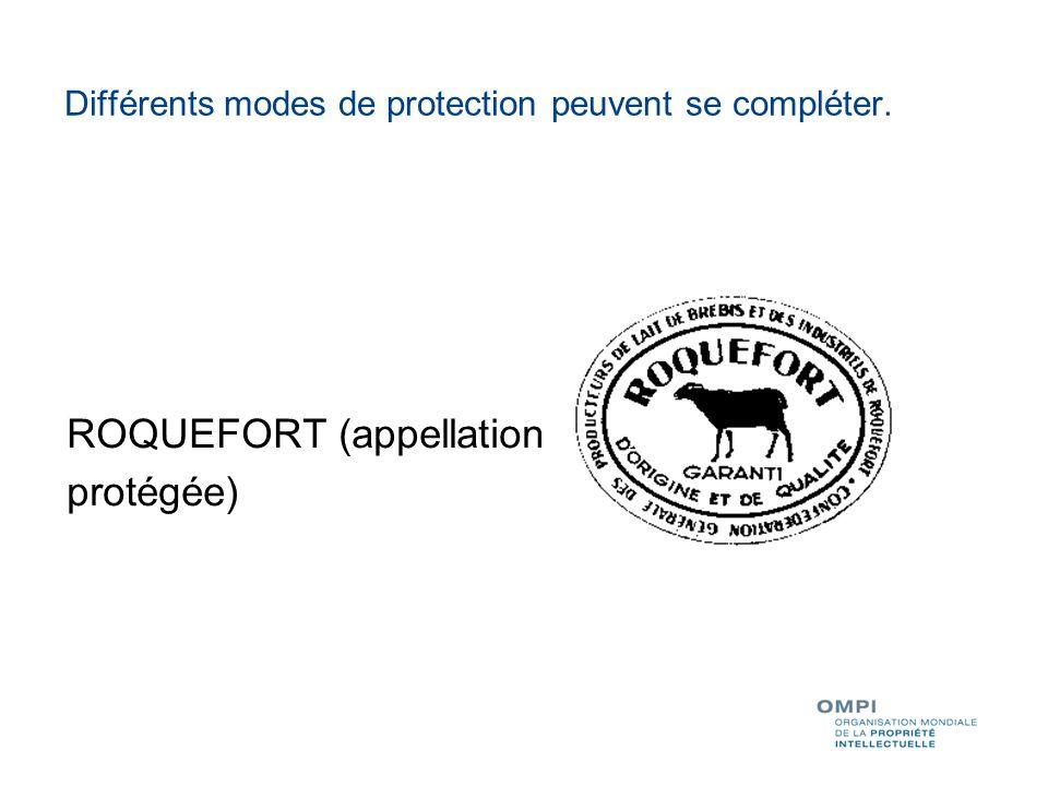 Différents modes de protection peuvent se compléter. ROQUEFORT (appellation protégée)